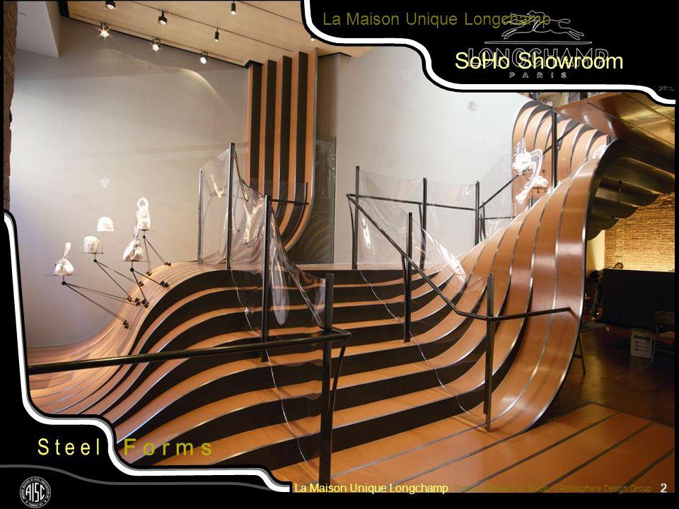 SoHo Showroom F o r m s F o r m s La Maison Unique Longchamp