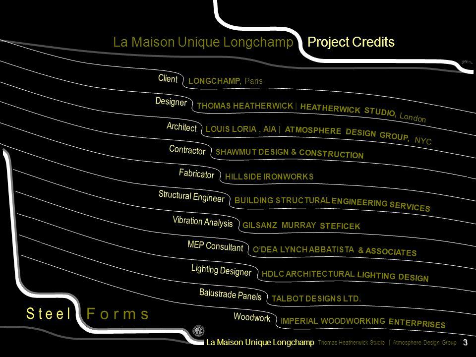 La Maison Unique Longchamp Project Credits