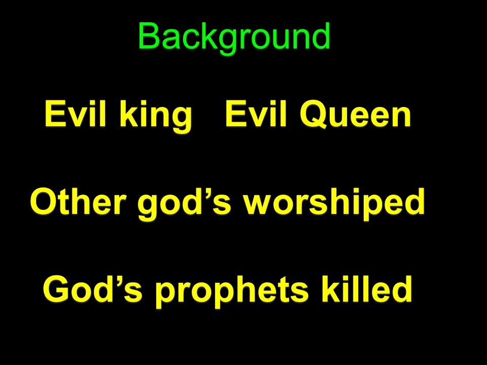 Background Evil king Evil Queen Other god's worshiped God's prophets killed