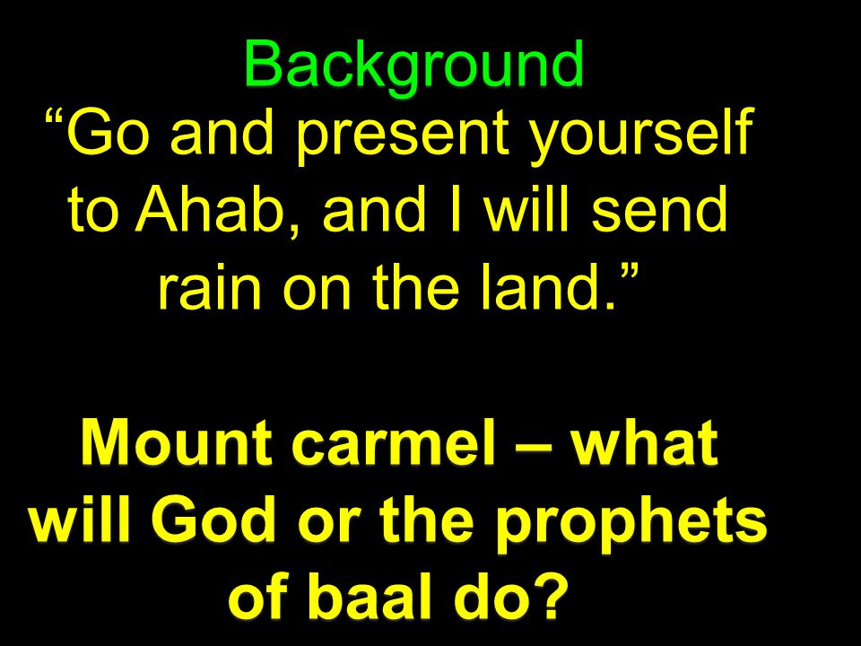 Mount carmel – what will God or the prophets of baal do