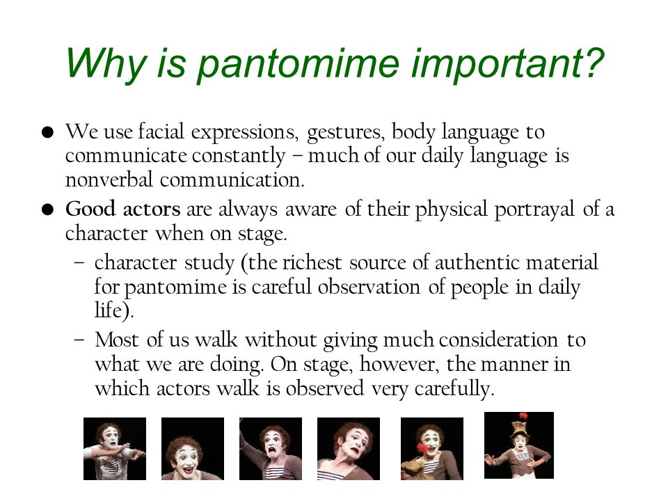 Why is pantomime important