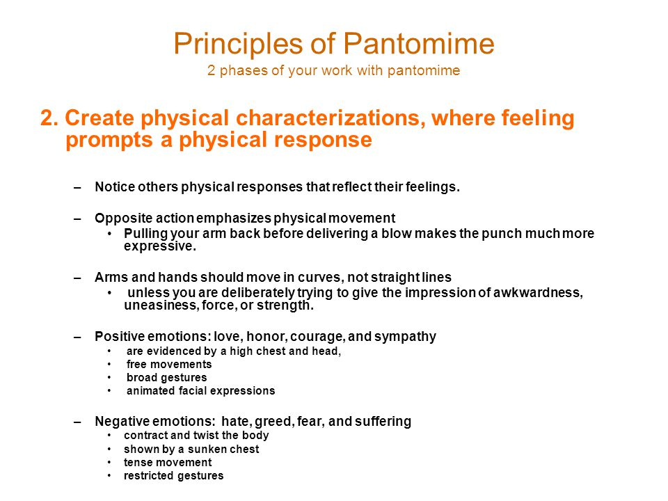 Principles of Pantomime 2 phases of your work with pantomime