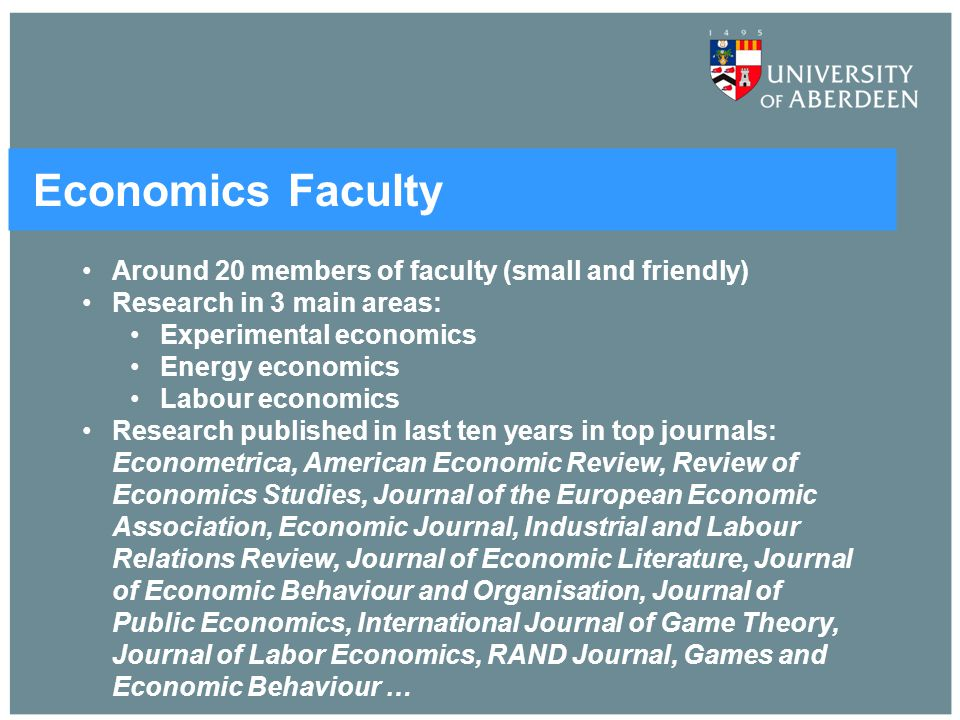 Economics Faculty Around 20 members of faculty (small and friendly)