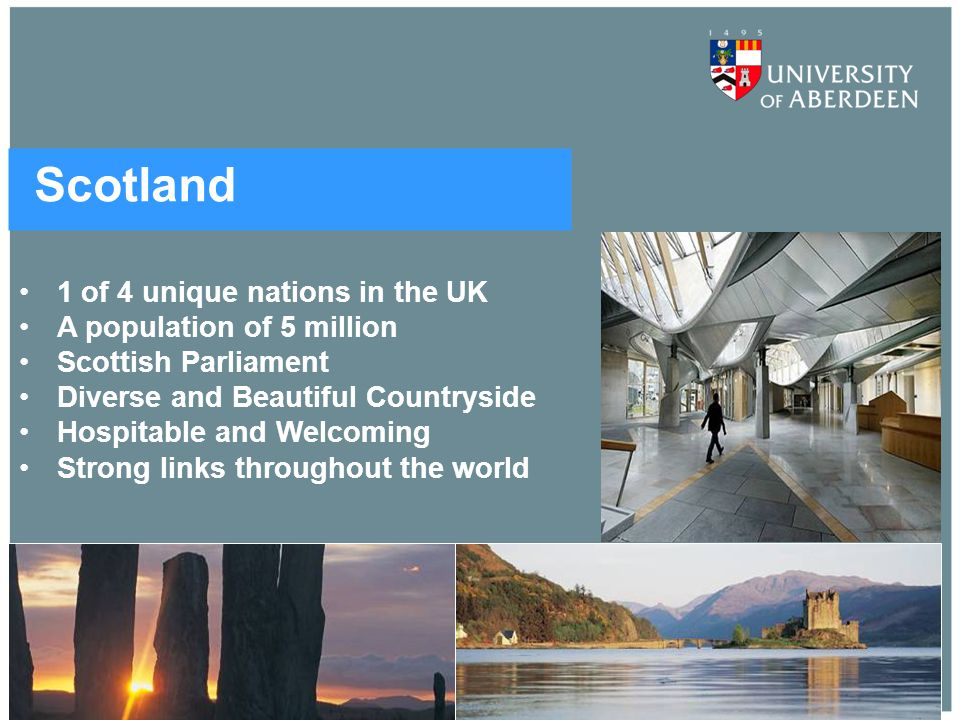 Scotland 1 of 4 unique nations in the UK A population of 5 million