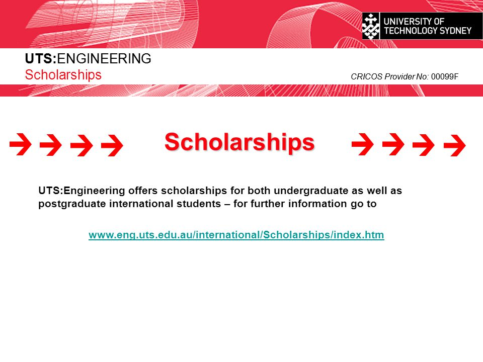 Scholarships UTS:ENGINEERING Scholarships CRICOS Provider No: 00099F
