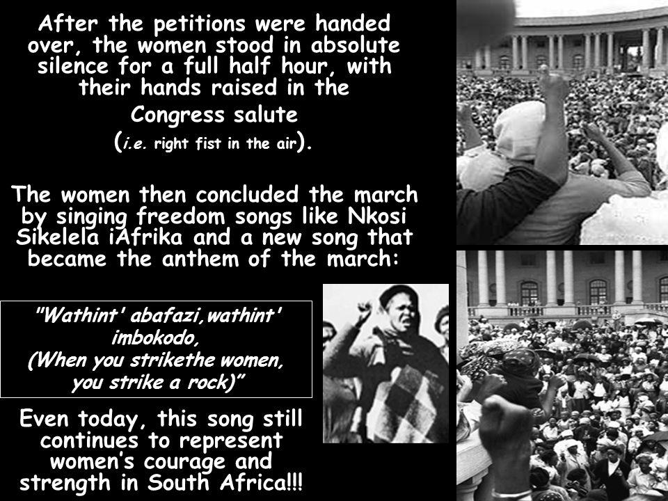 Wathint abafazi,wathint imbokodo, (When you strikethe women,