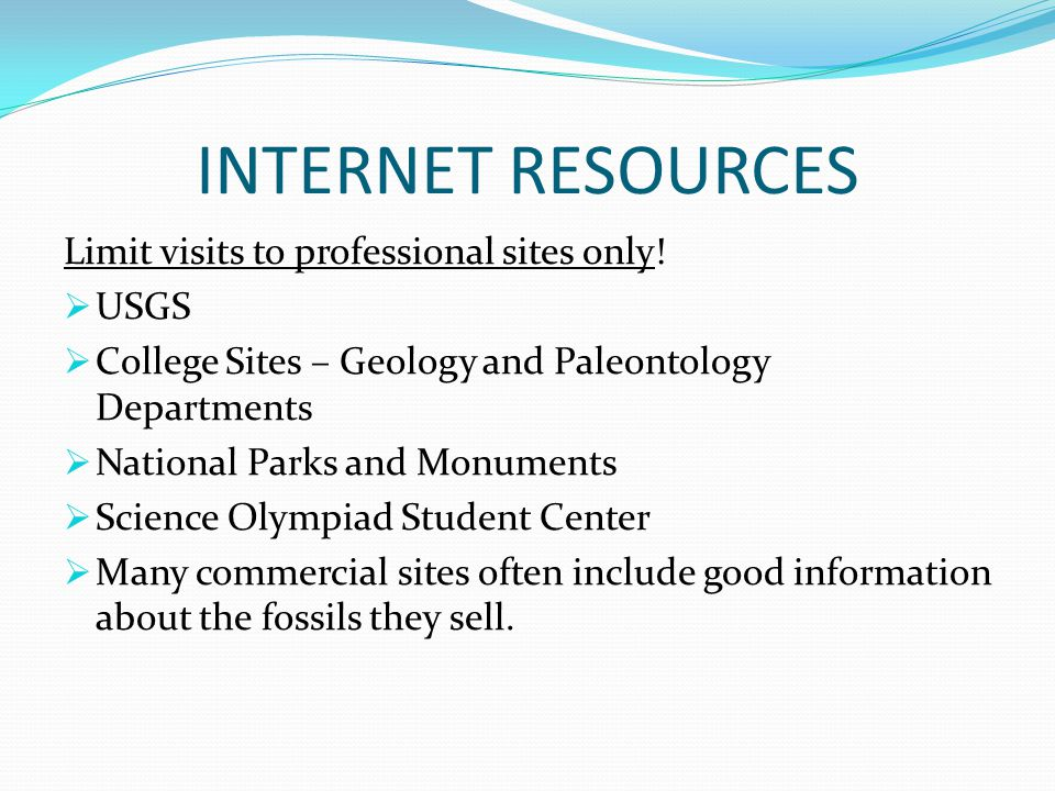 INTERNET RESOURCES Limit visits to professional sites only! USGS