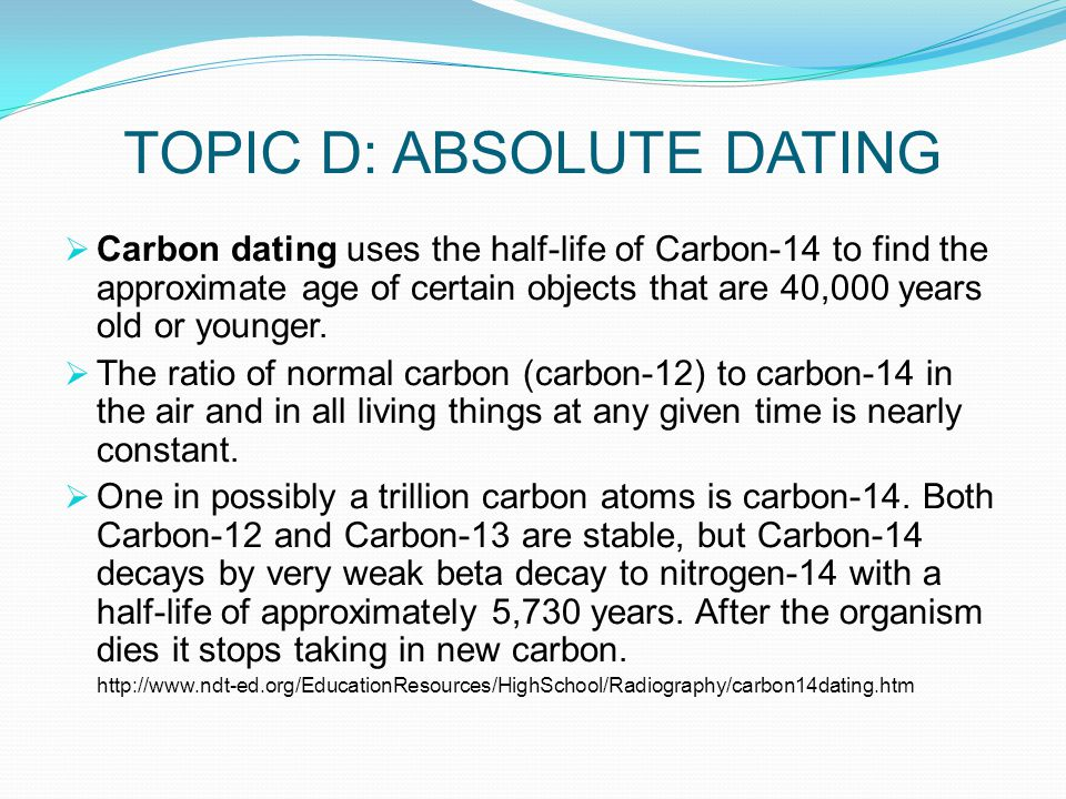 TOPIC D: ABSOLUTE DATING