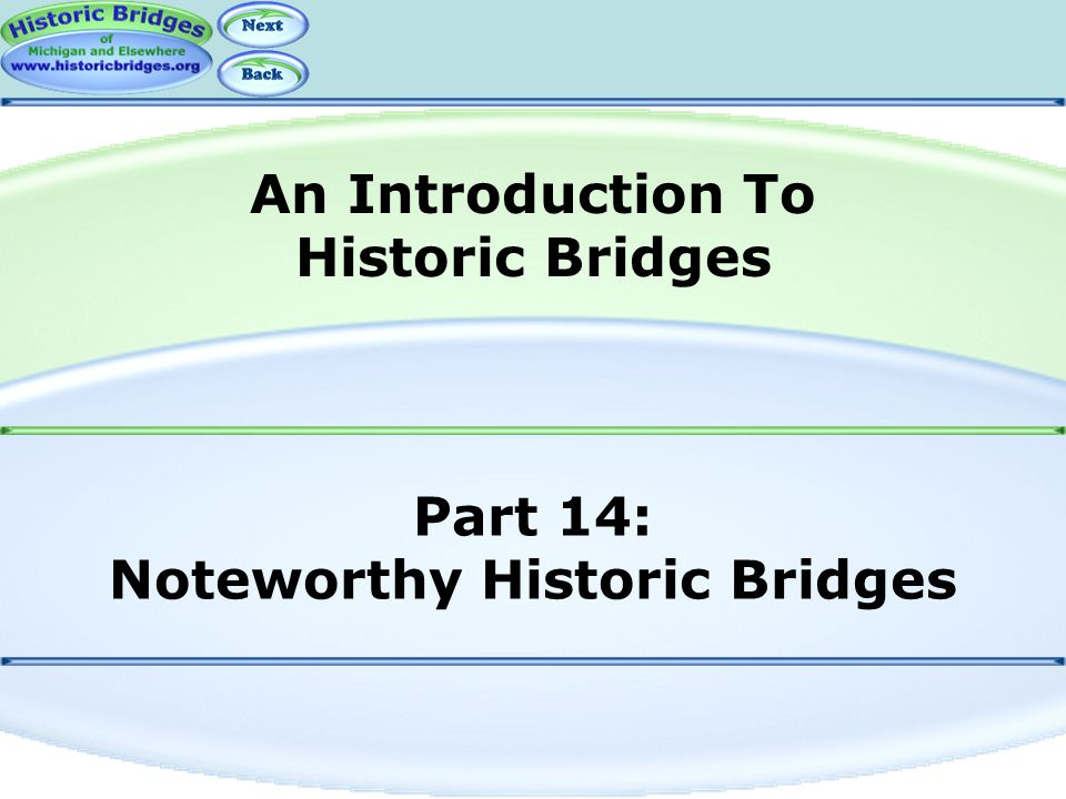 Part 14: Noteworthy Historic Bridges