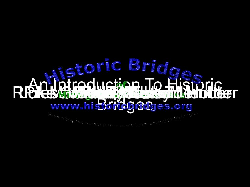 An Introduction To Historic Bridges James Stewart Vern Mesler