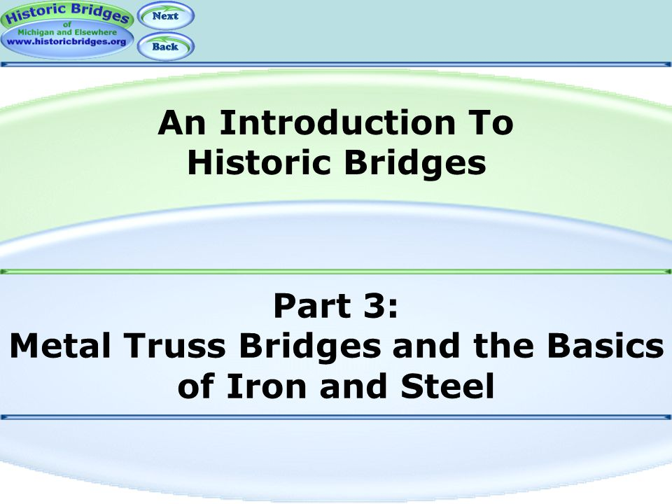 Part 3: Metal Truss Bridges and the Basics of Iron and Steel