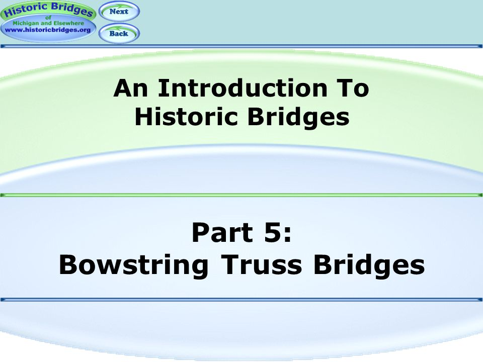 Part 5: Bowstring Truss Bridges