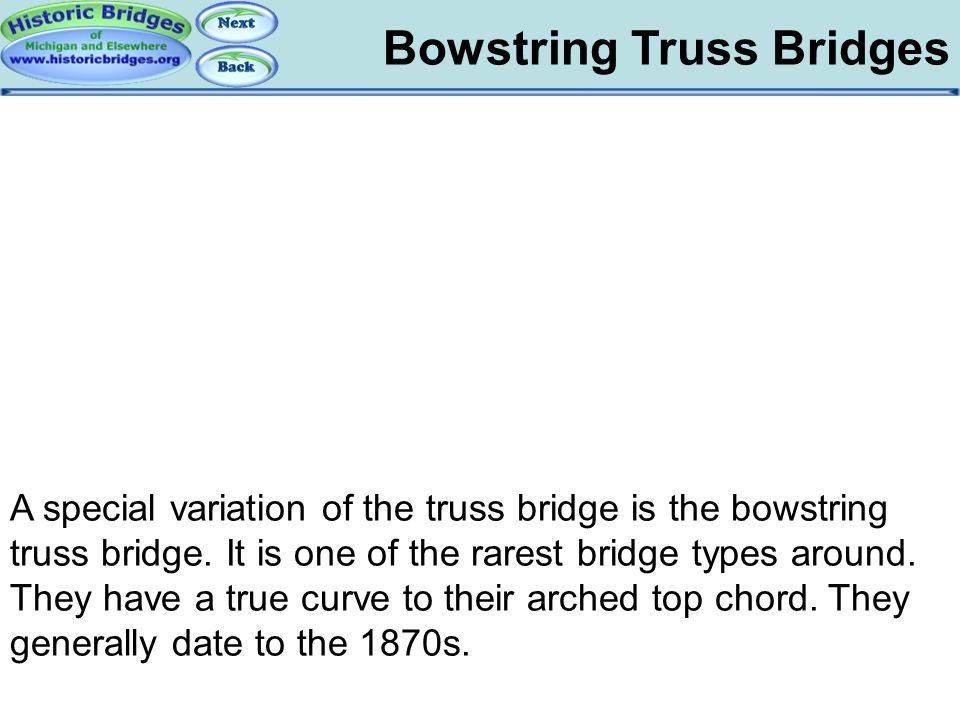 Bowstring: Overview Bowstring Truss Bridges