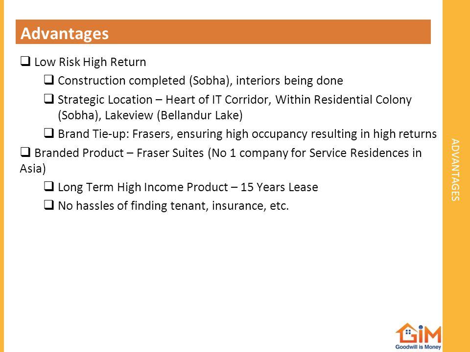 Advantages advantages Low Risk High Return