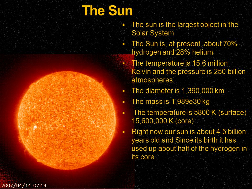 The Sun The sun is the largest object in the Solar System