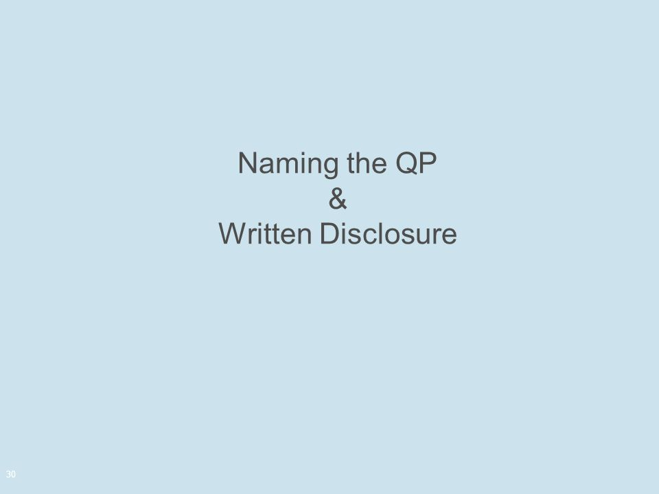 Naming the QP & Written Disclosure