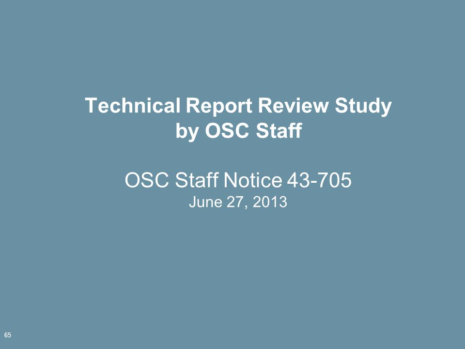 Technical Report Review Study by OSC Staff OSC Staff Notice 43-705 June 27, 2013