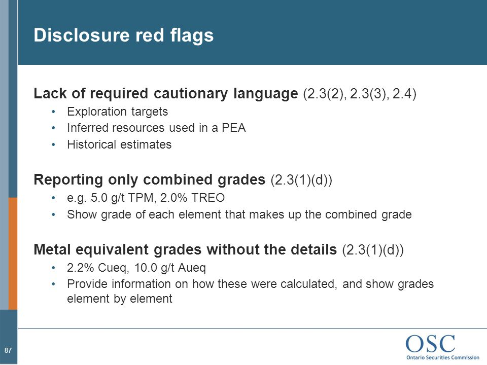 Disclosure red flags Lack of required cautionary language (2.3(2), 2.3(3), 2.4) Exploration targets.