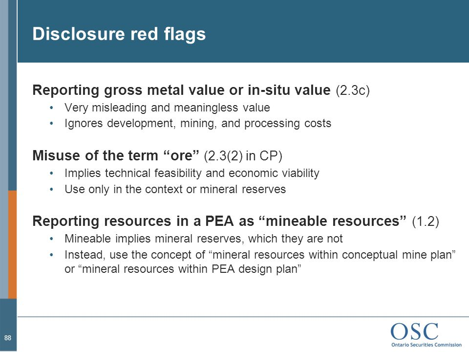 Disclosure red flags Reporting gross metal value or in-situ value (2.3c) Very misleading and meaningless value.