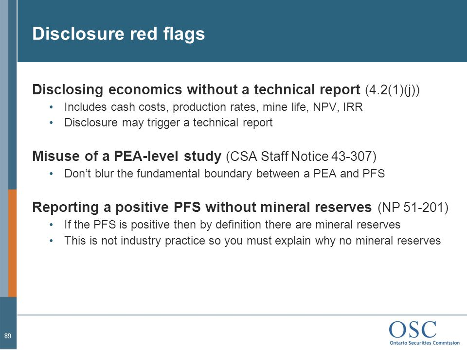Disclosure red flags Disclosing economics without a technical report (4.2(1)(j)) Includes cash costs, production rates, mine life, NPV, IRR.
