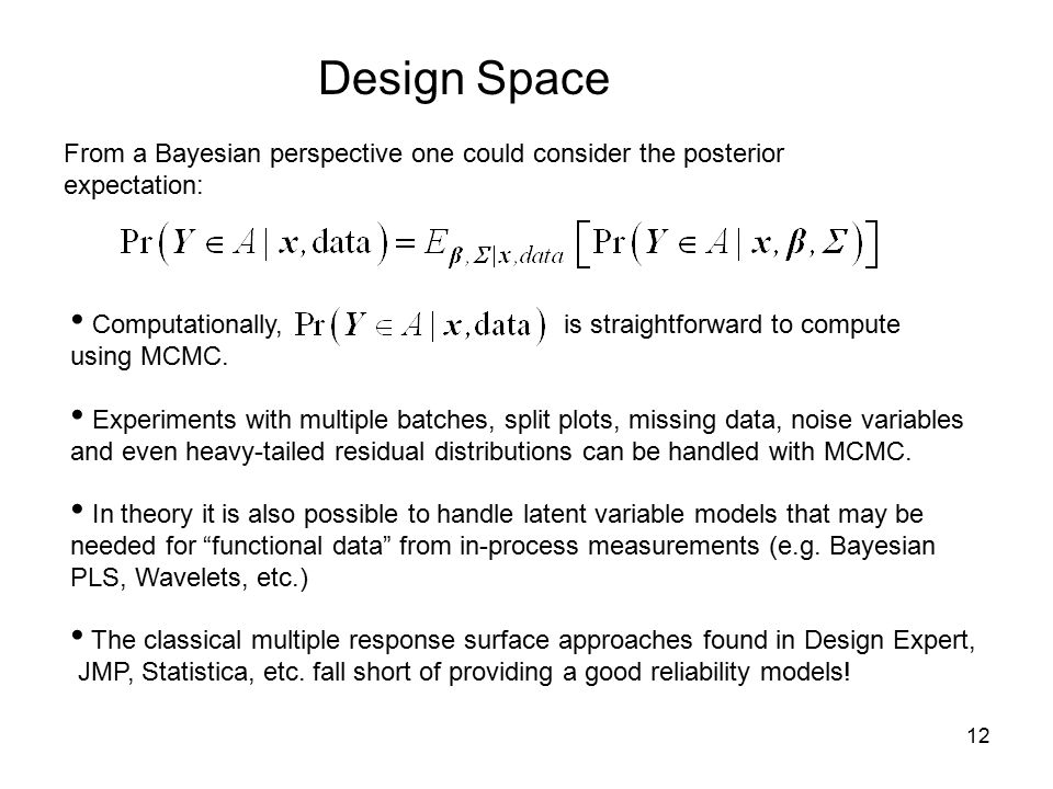 Design Space From a Bayesian perspective one could consider the posterior expectation: