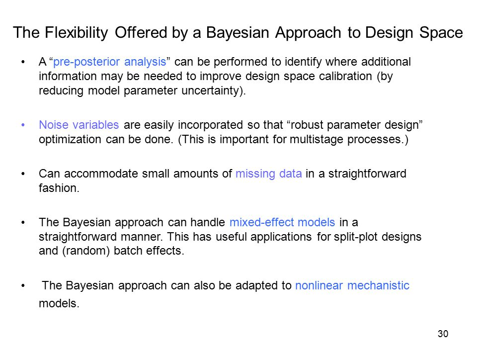 The Flexibility Offered by a Bayesian Approach to Design Space