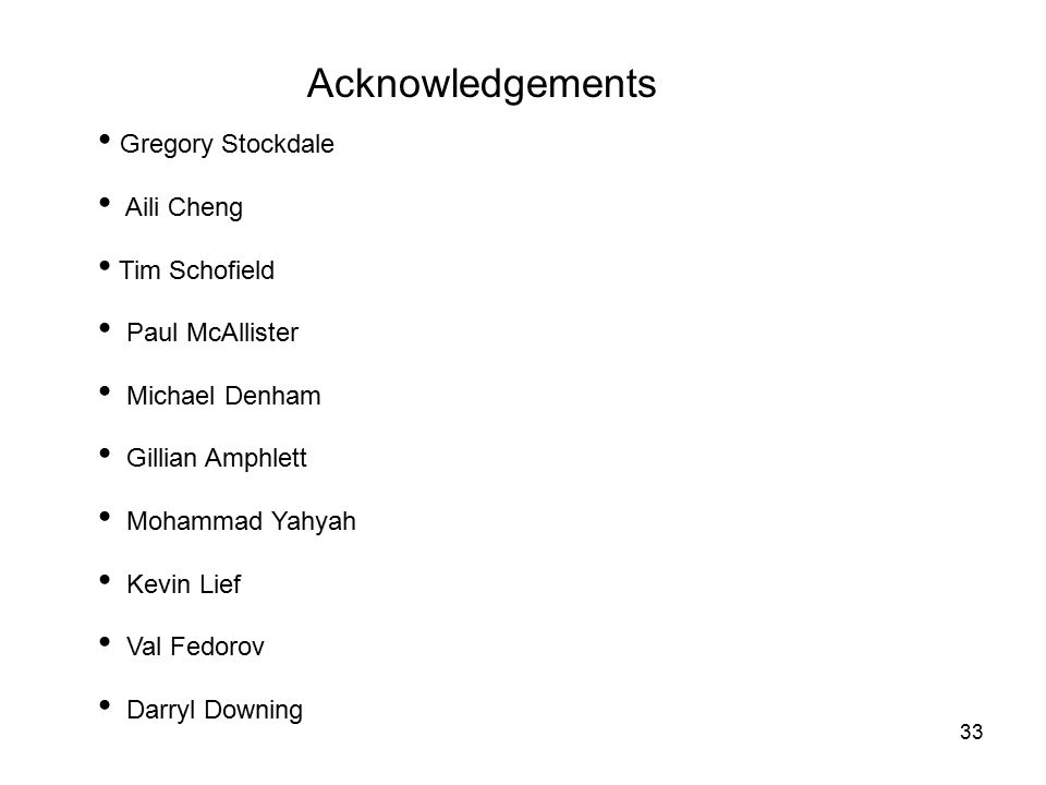 Acknowledgements Gregory Stockdale Aili Cheng Tim Schofield