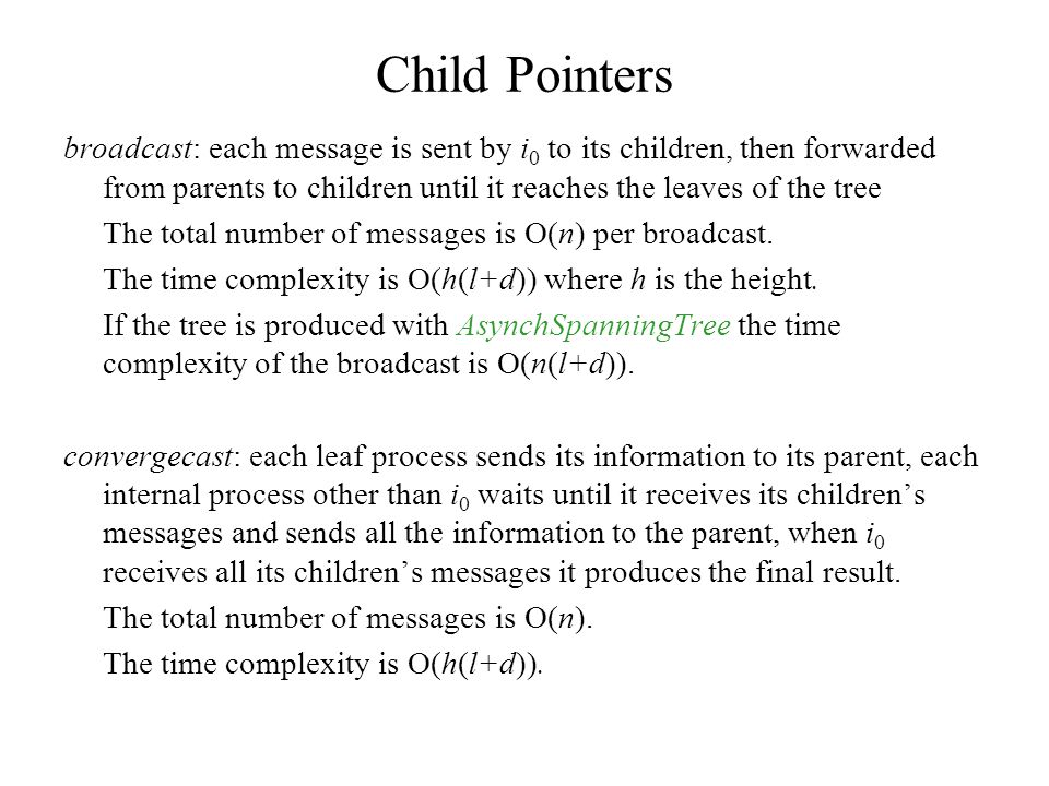 Child Pointers broadcast: each message is sent by i0 to its children, then forwarded from parents to children until it reaches the leaves of the tree.