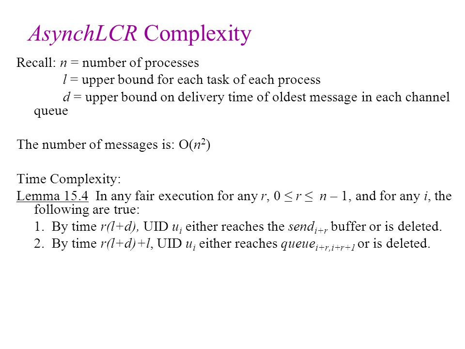 AsynchLCR Complexity Recall: n = number of processes