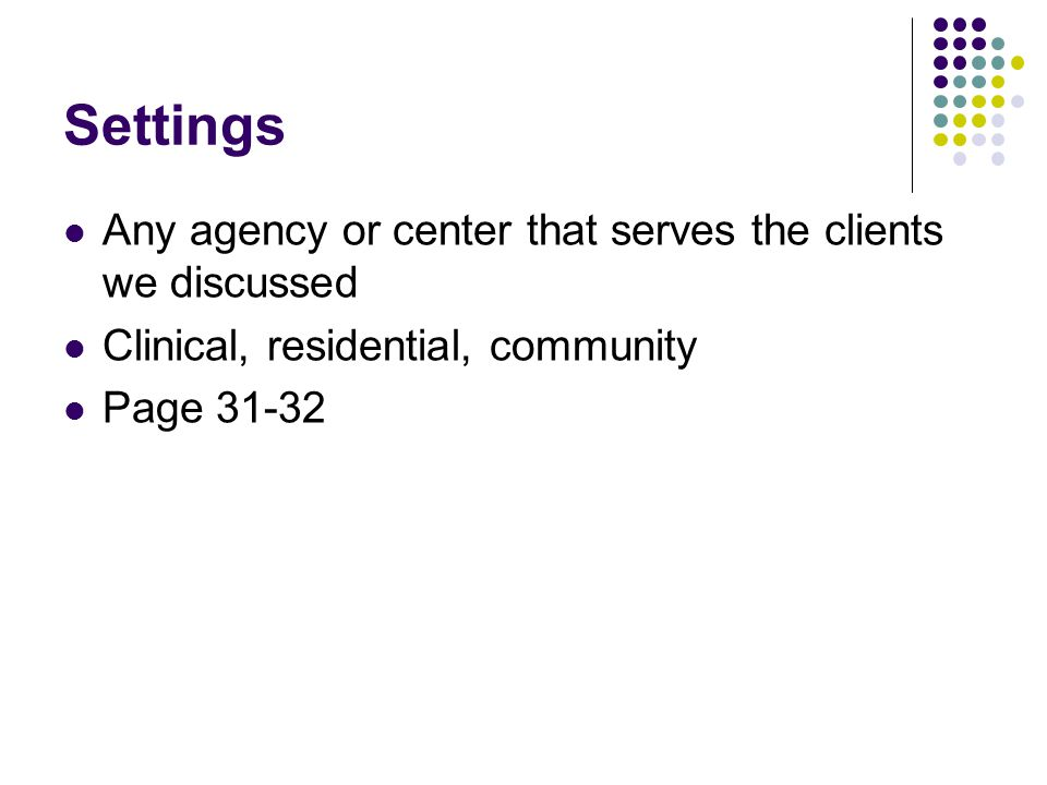 Settings Any agency or center that serves the clients we discussed