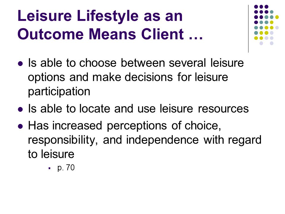 Leisure Lifestyle as an Outcome Means Client …