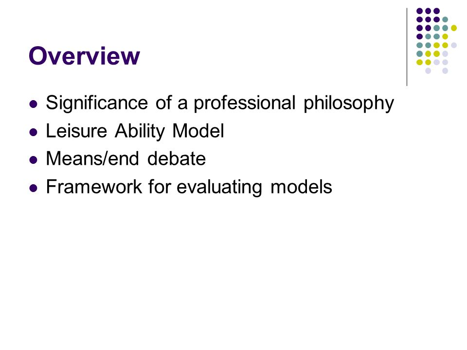 Overview Significance of a professional philosophy