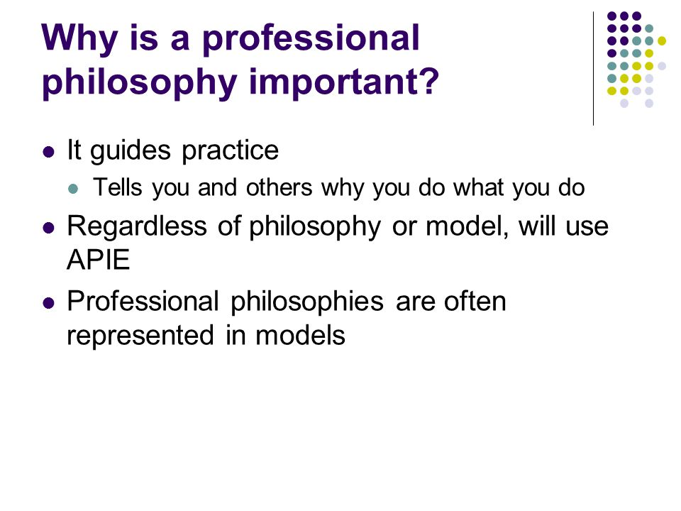 Why is a professional philosophy important
