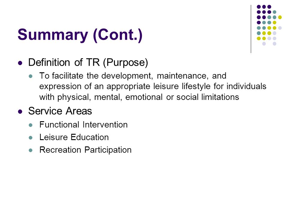 Summary (Cont.) Definition of TR (Purpose) Service Areas