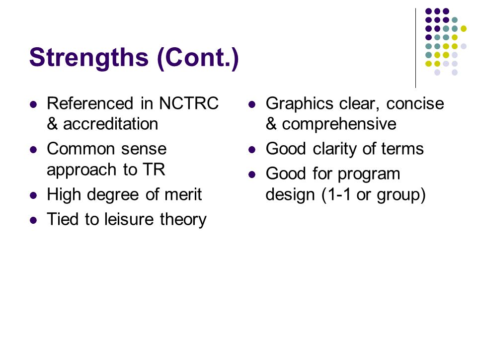Strengths (Cont.) Referenced in NCTRC & accreditation