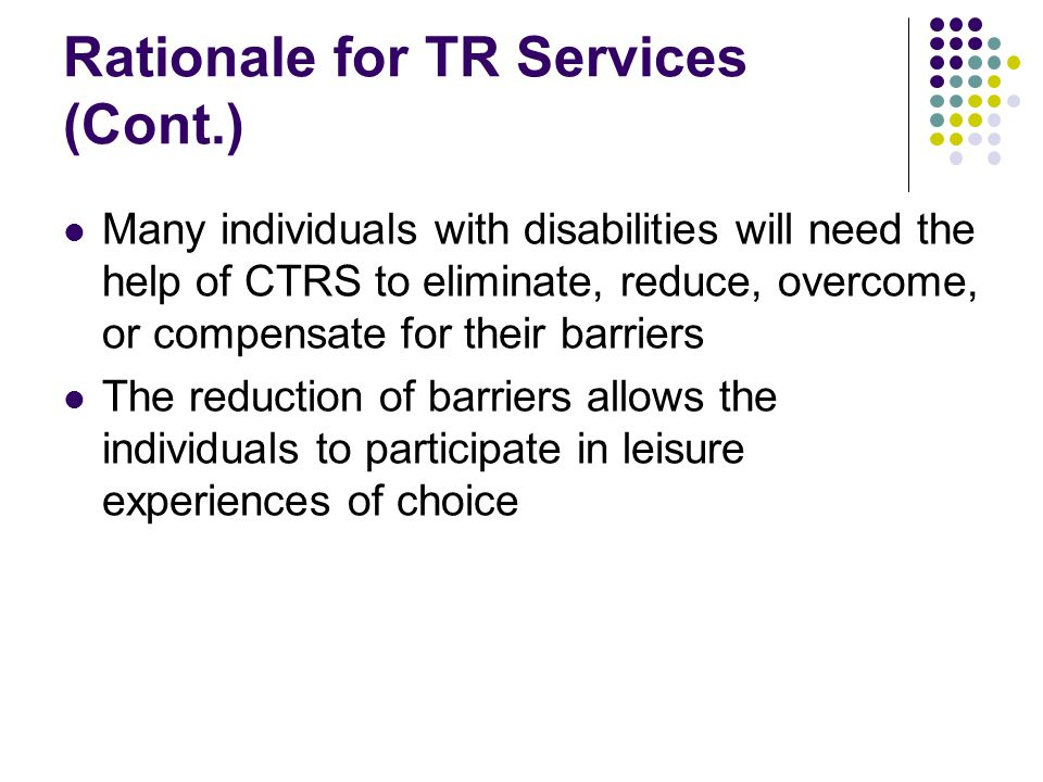 Rationale for TR Services (Cont.)