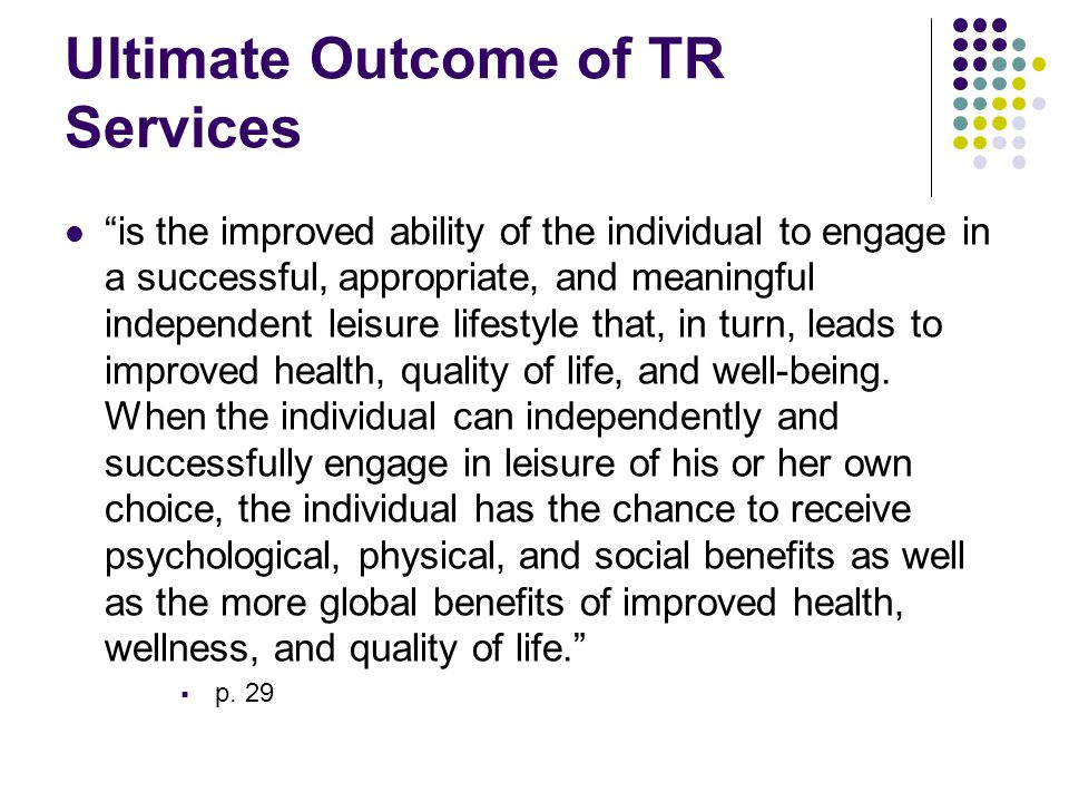 Ultimate Outcome of TR Services