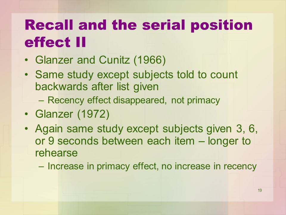 Recall and the serial position effect II