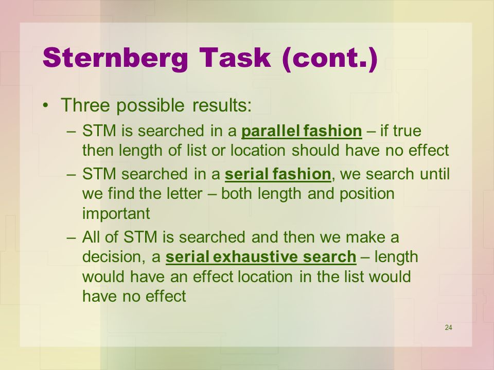 Sternberg Task (cont.) Three possible results: