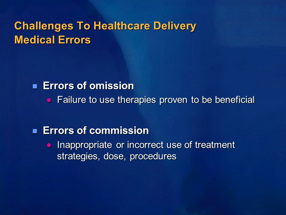 Challenges To Healthcare Delivery Medical Errors