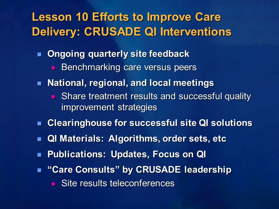 Lesson 10 Efforts to Improve Care Delivery: CRUSADE QI Interventions