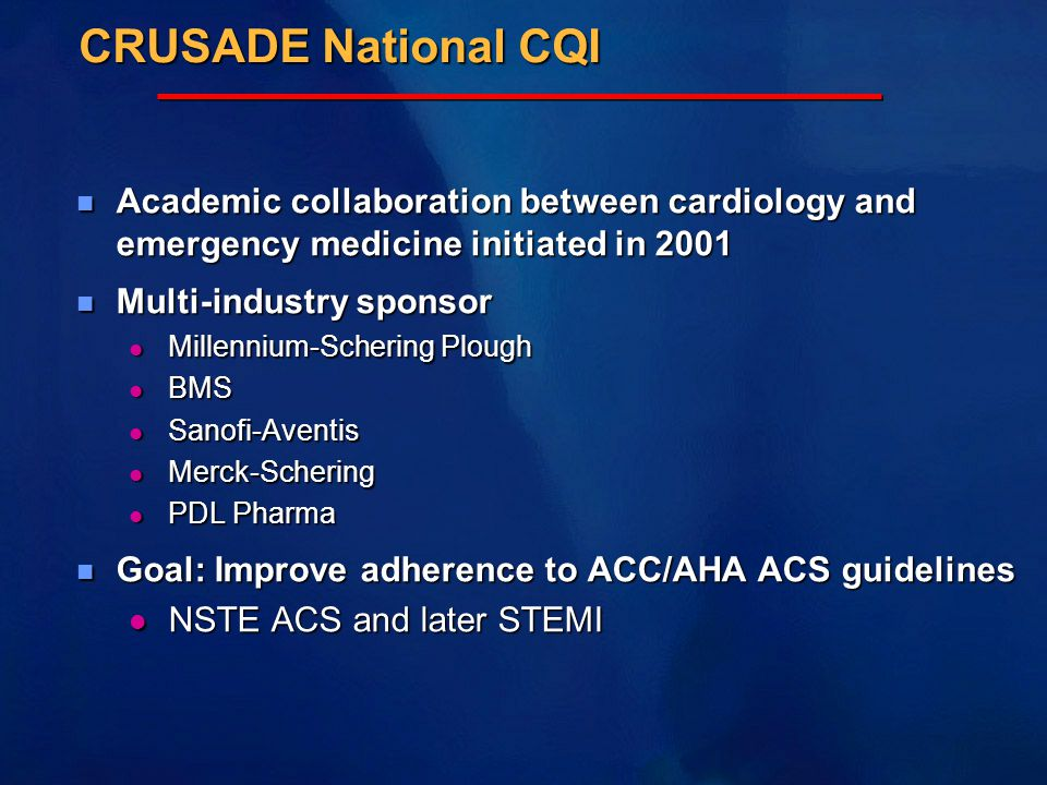 CRUSADE National CQI Academic collaboration between cardiology and emergency medicine initiated in 2001.