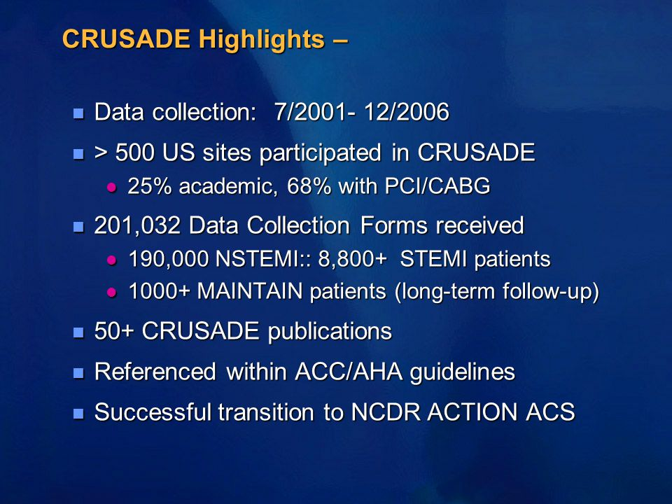 CRUSADE Highlights – Data collection: 7/2001- 12/2006