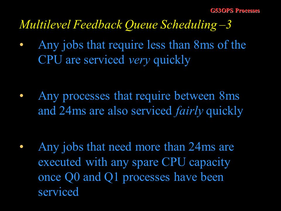 Multilevel Feedback Queue Scheduling –3