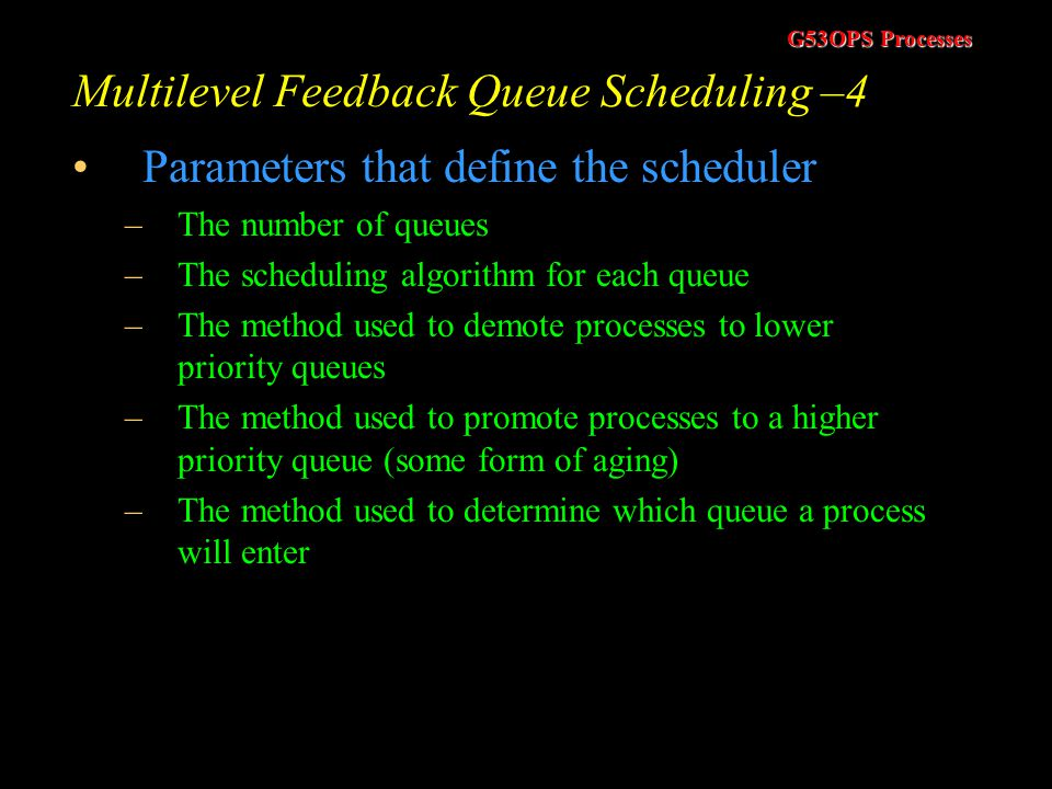 Multilevel Feedback Queue Scheduling –4