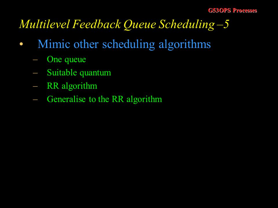 Multilevel Feedback Queue Scheduling –5