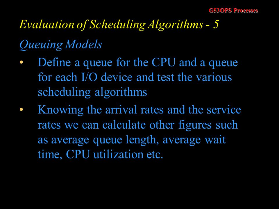 Evaluation of Scheduling Algorithms - 5