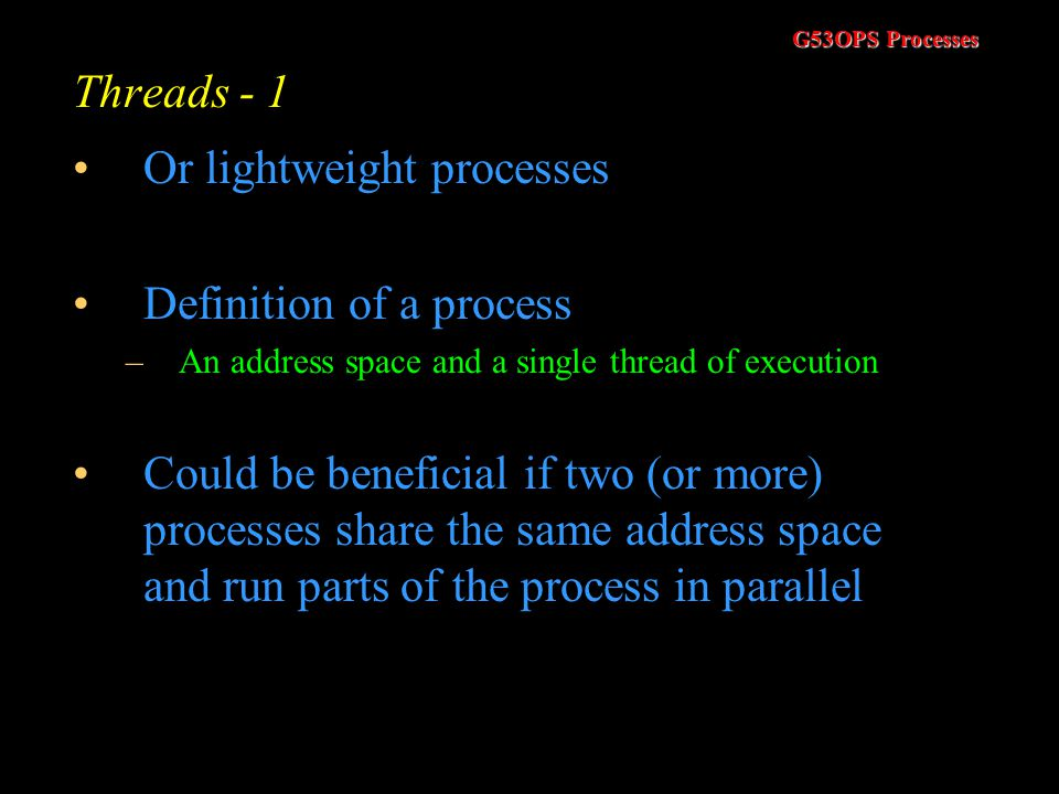 Or lightweight processes Definition of a process