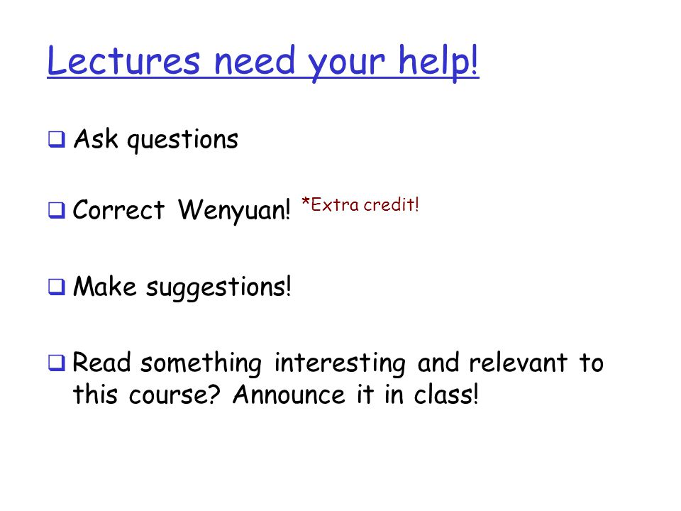 Lectures need your help!