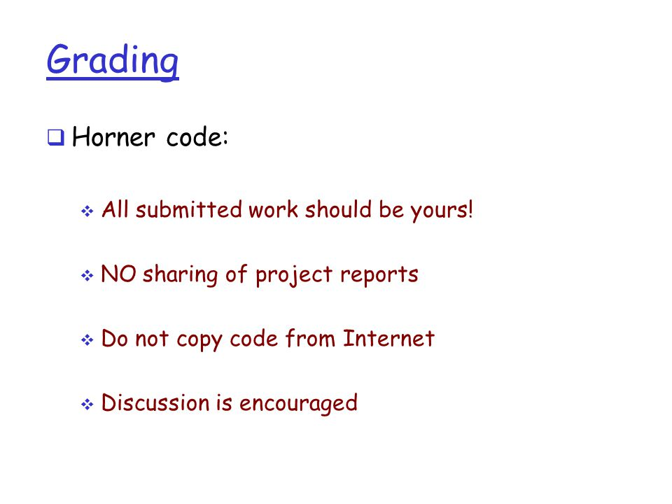 Grading Horner code: All submitted work should be yours!